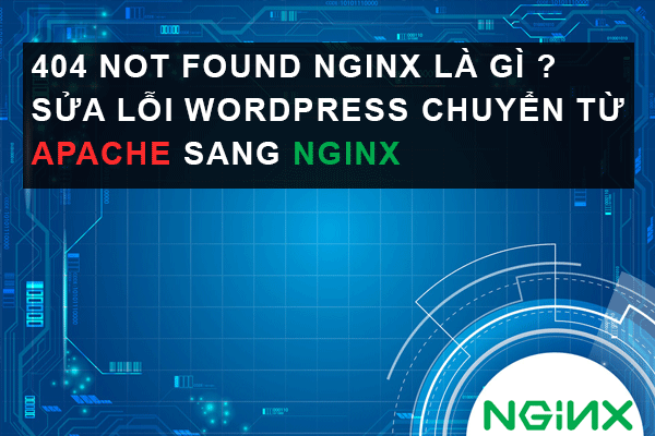 Sua Loi Va Chuyen Doi Wordpress Tu Apache Sang Nginx Server
