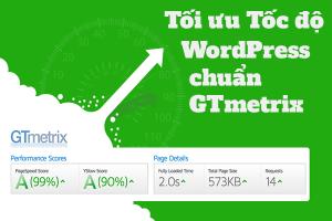 Toi Uu Toc Do Website Wordpress Chuan Gtmetrix